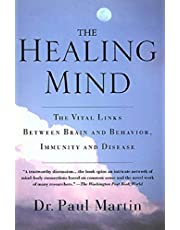 The Healing Mind: The Vital Links Between Brain and Behavior, Immunity and Disease