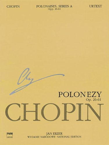 Polonaises Series A: Ops. 26, 40, 44, 53, 61: Chopin National Edition 6A, Volume VI