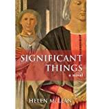 Front cover for the book Significant Things: A Novel by Helen McLean