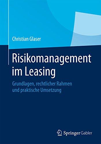 Download Risikomanagement im Leasing: Grundlagen, rechtlicher Rahmen und praktische Umsetzung (German Edition) Pdf