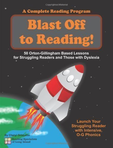 Blast Off to Reading! 50 Orton-Gillingham Based Lessons for Struggling Readers and Those with Dyslexia by Orlassino, Cheryl (2012)