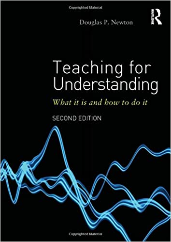 Teaching for Understanding: What it is and how to do it
