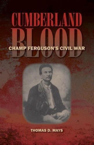 Cumberland Blood: Champ Ferguson's Civil War