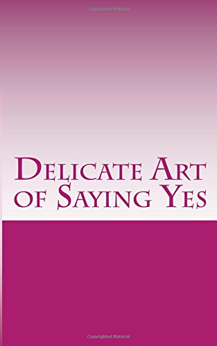 Download Delicate Art of Saying Yes pdf epub