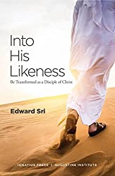 Into His Likeness: Be Transformed As a Disciple of Christ