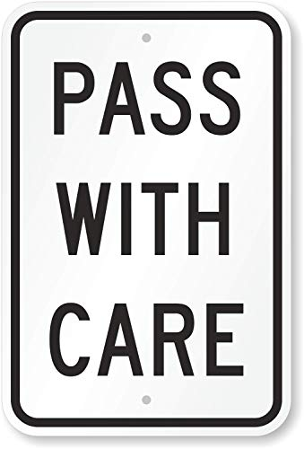 Pass With Care Sign, 18