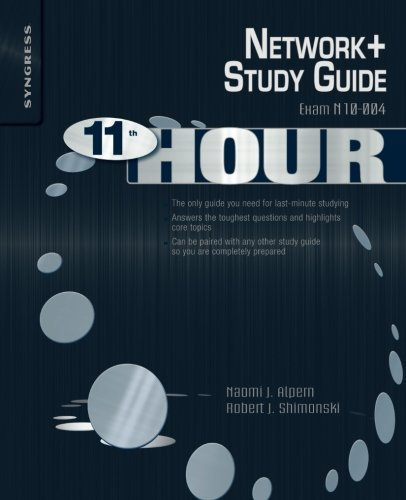 Eleventh Hour Network+: Exam N10-004 Study Guide (Syngress Eleventh Hour Series)