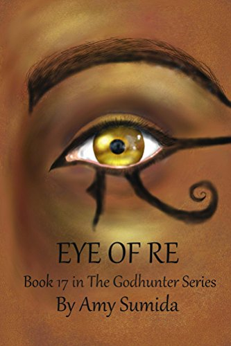 Eye of Re (Book 17 in The Godhunter Series)