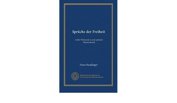 Sprüche Der Freiheit Wider Nietzsches Und Anderer