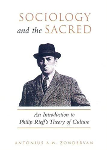 949a0157b14 Sociology and the Sacred  An Introduction to Philip Rieff s Theory of  Culture Paperback – April 25