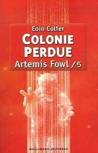 "Afficher ""Artemis Fowl n° 5<br /> COLONIE PERDUE"""