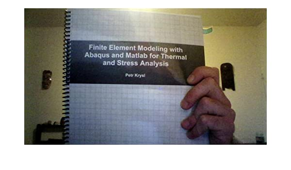 Finite Element Modeling with Abaqus and Matlab for Thermal and