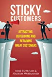 Sticky Customers: Attracting, Developing, and Retaining Great Customers