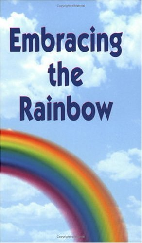 Embracing the Rainbow by Global, Insights, Beings, Benevelent, Handbook for the New Paradigm(June 10, 1999) Paperback