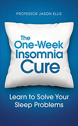 the one week insomnia cure learn to solve your sleep problems rh amazon co uk