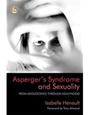 Asperger's Syndrome and Sexuality: From Adolescence through Adulthood