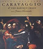 Saints and Sinners: Caravaggio and the Baroque Image
