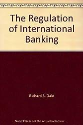 The Regulation of International Banking