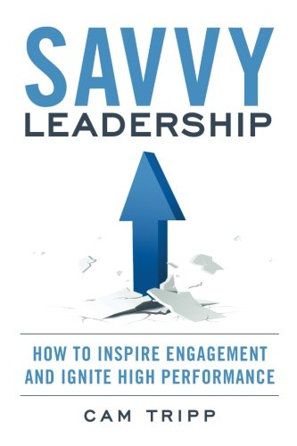 Savvy Leadership: How To Inspire Engagement and