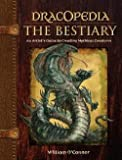 img - for Dracopedia the Bestiary : An Artist's Guide to Creating Mythical Creatures (Hardcover)--by William O'Connor [2013 Edition] book / textbook / text book