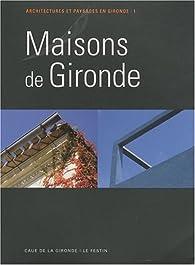 Maisons de Gironde T.1 L'échoppe, la maison moderne de le Corbusier, la Girondine, la Girolle, la Landaise, la maison ostréicole, la Soulacaise par  Conseil d'architecture, d'urbanisme et de l'environnement
