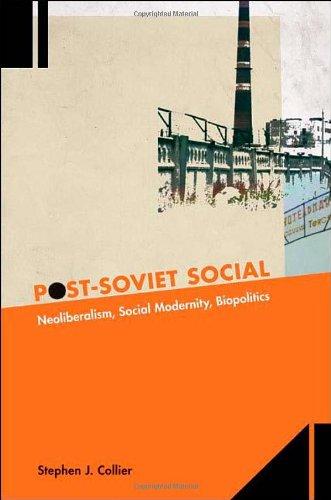 Post-Soviet Social: Neoliberalism, Social Modernity, Biopolitics