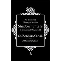 An Illlustrated History Of Notable Shadowhunters