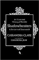 [E.b.o.o.k] An Illustrated History of Notable Shadowhunters and Denizens of Downworld [E.P.U.B]