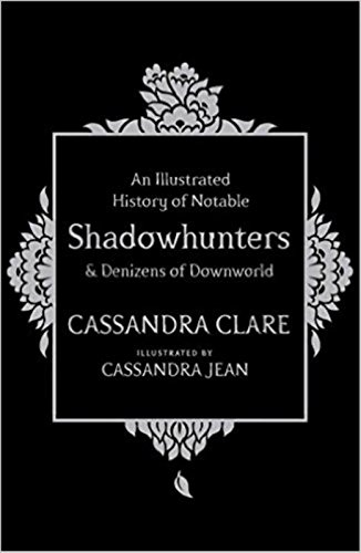 Download An Illustrated History Of Notable Shadowhunters And