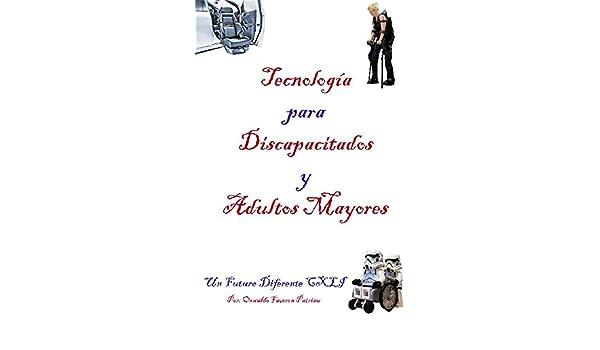 Tecnología para Discapacitados Y Adultos Mayores (Un Futuro Diferente nº 141) eBook: Oswaldo Enrique Faverón Patriau: Amazon.es: Tienda Kindle