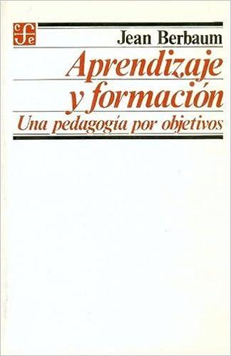 Aprendizaje y formación : una pedagogía por objetivos (Spanish Edition): Berbaum Jean: 9789681628697: Amazon.com: Books