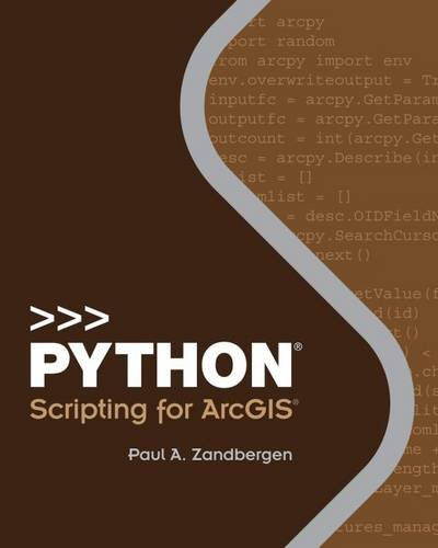 Book cover of Python Scripting for ArcGIS by Paul A. Zandbergen
