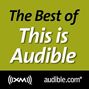 The Best of This Is Audible, October 25, 2011 Radio/TV Program