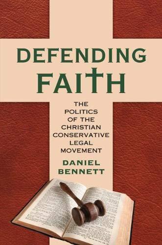 - Defending Faith: The Politics of the Christian Conservative Legal Movement