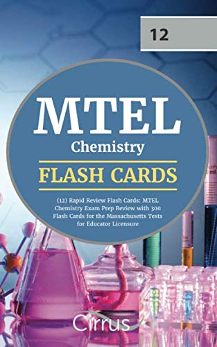 MTEL Chemistry (12) Rapid Review Flash Cards: MTEL Chemistry Exam Prep Review with 300 Flash Cards for the Massachusetts Tests for Educator Licensure by Cirrus Test Prep
