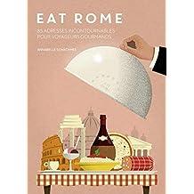 Eat Rome: 85 adresses incontournables pour voyageurs gourmands