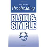 Proofreading Plain and Simple (Plain and Simple Series)