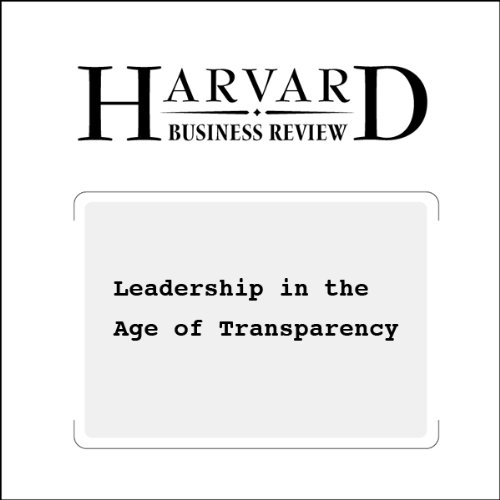 Leadership in the Age of Transparency (Harvard Business Review)