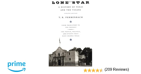 Lone Star: A History Of Texas And The Texans: T.R. Fehrenbach ...