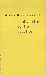 La diversité contre l'égalité par Walter Benn Michaels