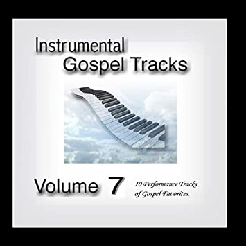 Instrumental Gospel Tracks Vol  7