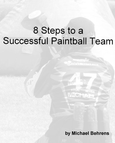 8 Steps to a Successful Paintball Team
