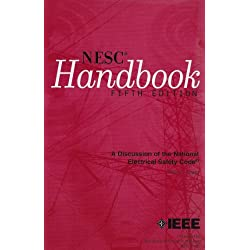 National Electrical Safety Code Handbook: A Discussion of the Grounding Rules, General Rules, and Parts 1, 2, 3, and 4 of the 3rd (1920) Through 2002 ... ical safety (National Electrical Safety Code)