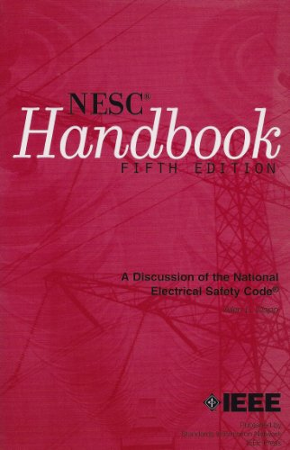 National Electrical Safety Code Handbook: A Discussion of the Grounding Rules, General Rules, and Parts 1, 2, 3, and 4 o