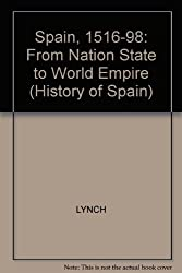 Spain 1516-1598: From Nation State to World Empire (A History of Spain)