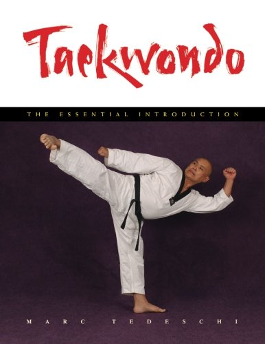 Taekwondo The Essential Introduction [Tedeschi, Marc] (Tapa Blanda)