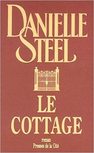 Le Cottage Danielle Steel Zoe Delcourt 9782258061965