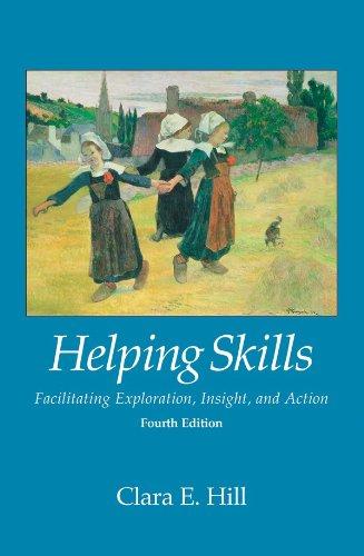 Helping Skills: Facilitating Exploration Insight and Action