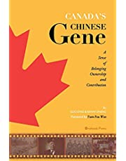 CANADA'S CHINESE GENE: A sense of Belonging, Ownership and Contribution