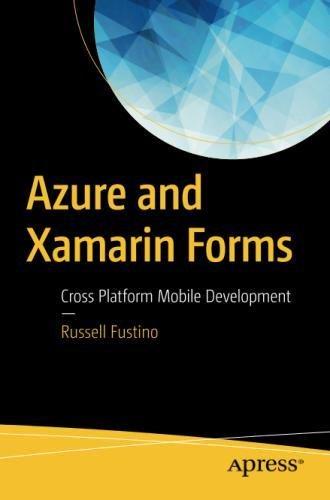 Azure and Xamarin Forms: Cross Platform Mobile Development by Apress